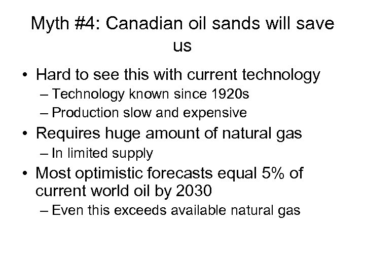 Myth #4: Canadian oil sands will save us • Hard to see this with