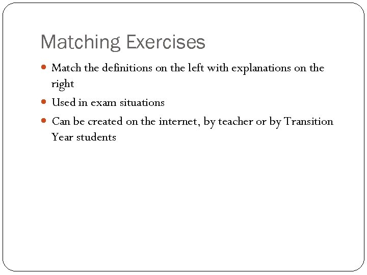 Matching Exercises Match the definitions on the left with explanations on the right Used