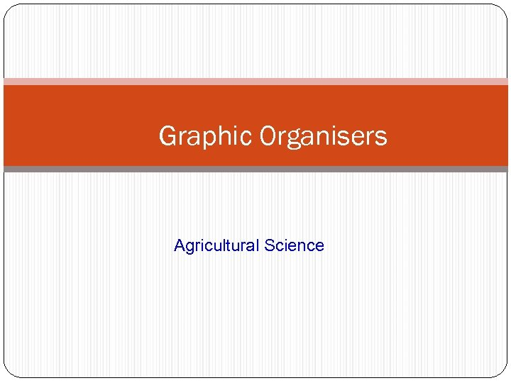 Graphic Organisers Agricultural Science