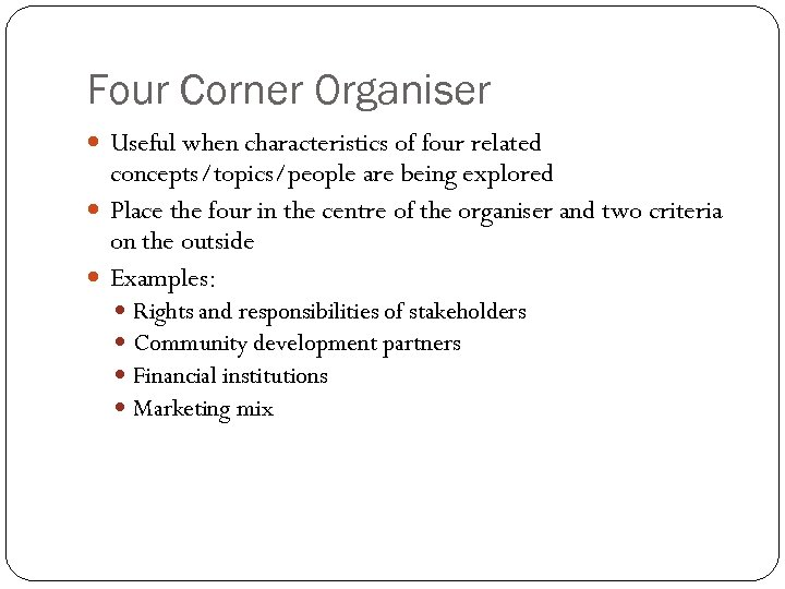 Four Corner Organiser Useful when characteristics of four related concepts/topics/people are being explored Place