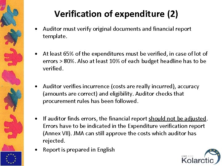 Verification of expenditure (2) • Auditor must verify original documents and financial report template.