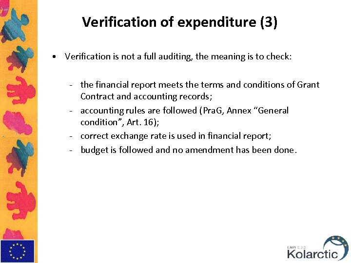 Verification of expenditure (3) • Verification is not a full auditing, the meaning is