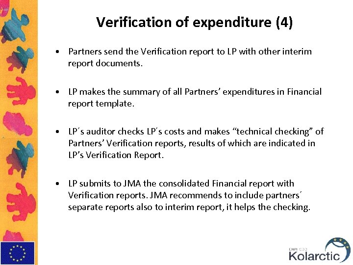 Verification of expenditure (4) • Partners send the Verification report to LP with other