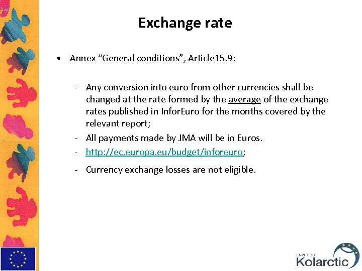 """Exchange rate • Annex """"General conditions"""", Article 15. 9: - Any conversion into euro"""