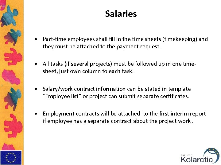 Salaries • Part-time employees shall fill in the time sheets (timekeeping) and they must