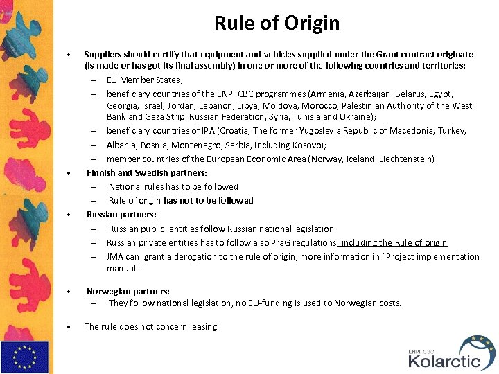 Rule of Origin • • • Suppliers should certify that equipment and vehicles supplied