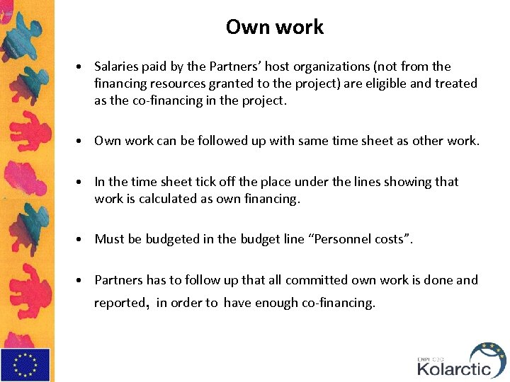 Own work • Salaries paid by the Partners' host organizations (not from the financing