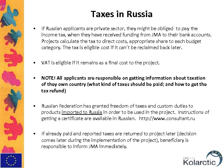 • Taxes in Russia If Russian applicants are private sector, they might be