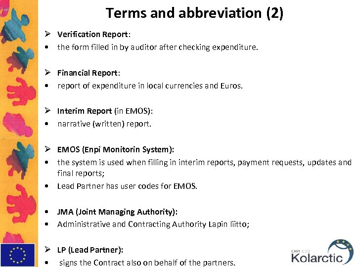 Terms and abbreviation (2) Ø Verification Report: • the form filled in by auditor