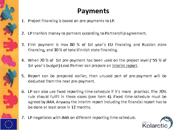 Payments 1. Project financing is based on pre-payments to LP. 2. LP tranfers money