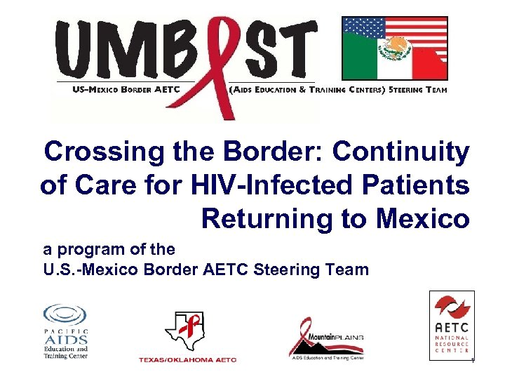 Crossing the Border: Continuity of Care for HIV-Infected Patients Returning to Mexico a program