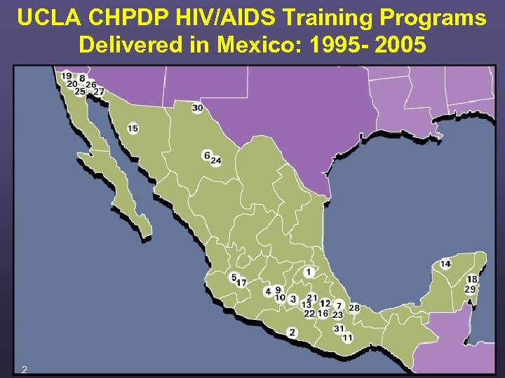 UCLA CHPDP HIV/AIDS Training Programs Delivered in Mexico: 1995 - 2005 2