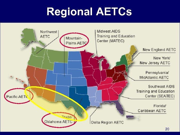 Regional AETCs 20