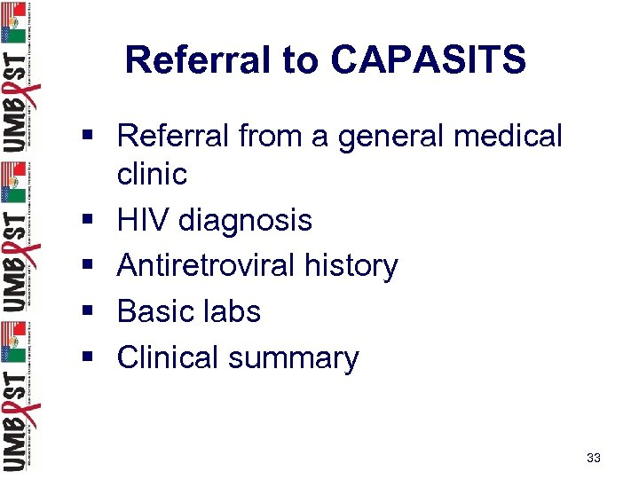 Referral to CAPASITS § Referral from a general medical clinic § HIV diagnosis §