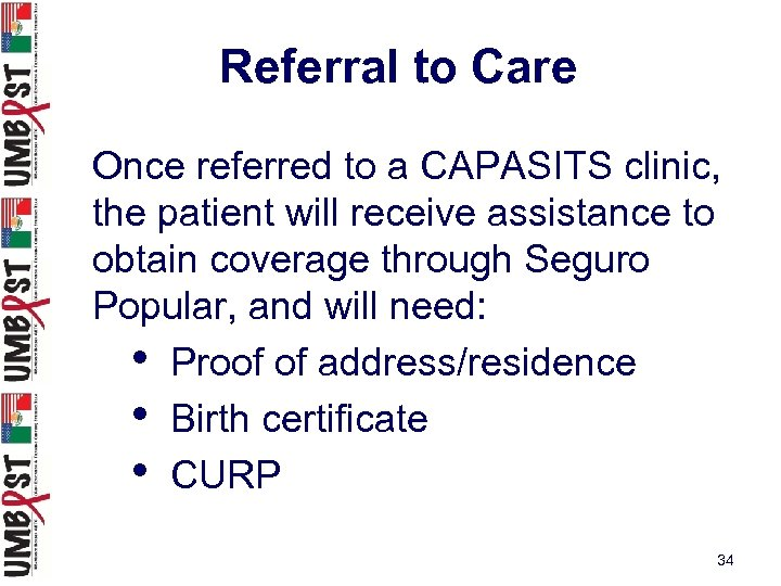 Referral to Care Once referred to a CAPASITS clinic, the patient will receive assistance