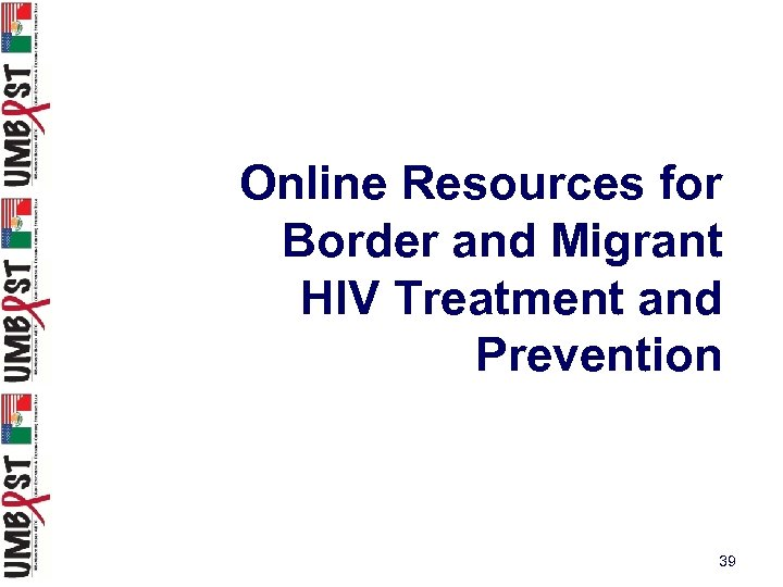 Online Resources for Border and Migrant HIV Treatment and Prevention 39