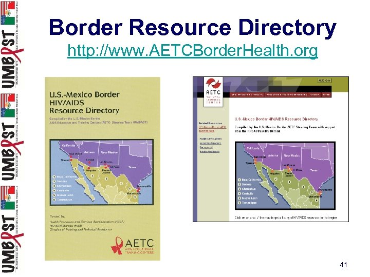 Border Resource Directory http: //www. AETCBorder. Health. org 41