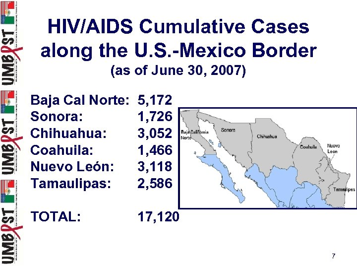 HIV/AIDS Cumulative Cases along the U. S. -Mexico Border (as of June 30, 2007)