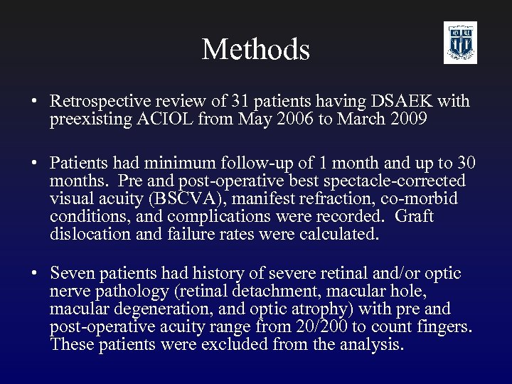 Methods • Retrospective review of 31 patients having DSAEK with preexisting ACIOL from May