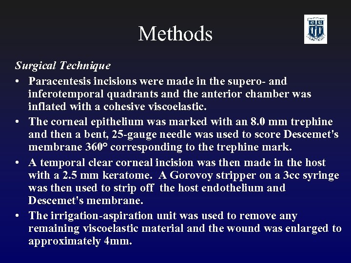 Methods Surgical Technique • Paracentesis incisions were made in the supero- and inferotemporal quadrants