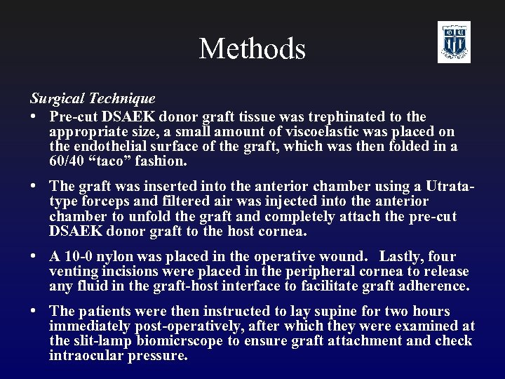 Methods Surgical Technique • Pre-cut DSAEK donor graft tissue was trephinated to the appropriate