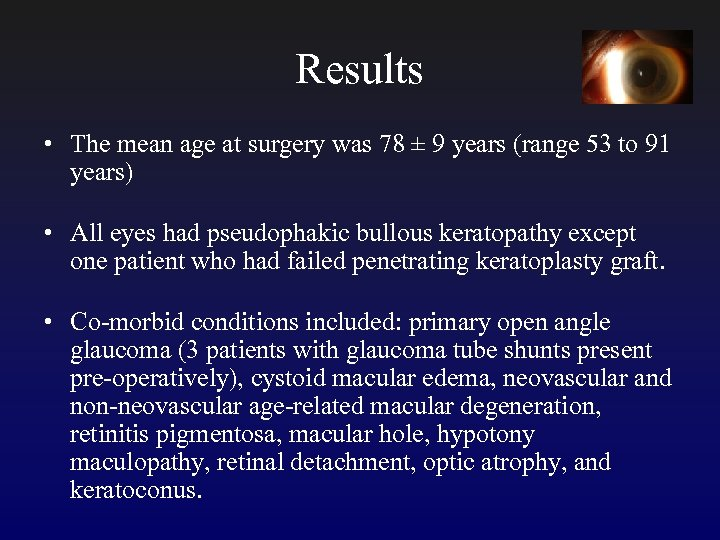Results • The mean age at surgery was 78 ± 9 years (range 53
