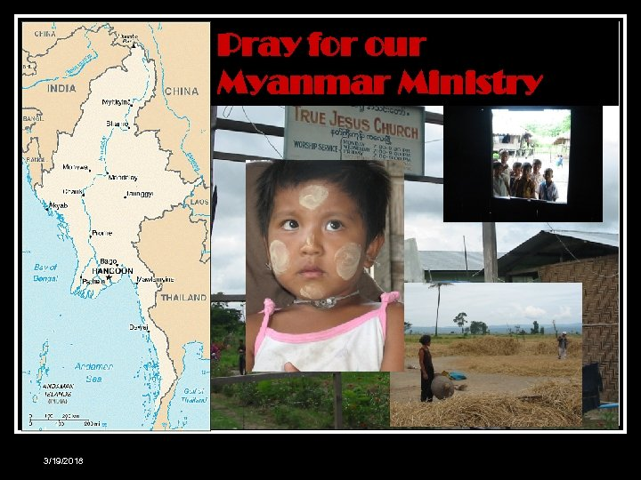 Myanmar Mission 緬甸事 Pray for our Myanmar Ministry 3/19/2018