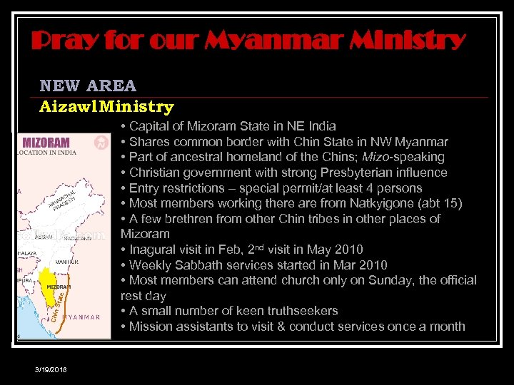 Pray for our Myanmar Ministry Chin Stat e NEW AREA Aizawl Ministry 3/19/2018 •