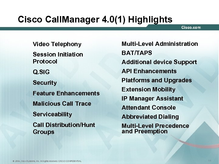 Cisco Call. Manager 4. 0(1) Highlights Video Telephony Session Initiation Protocol Q. SIG Security
