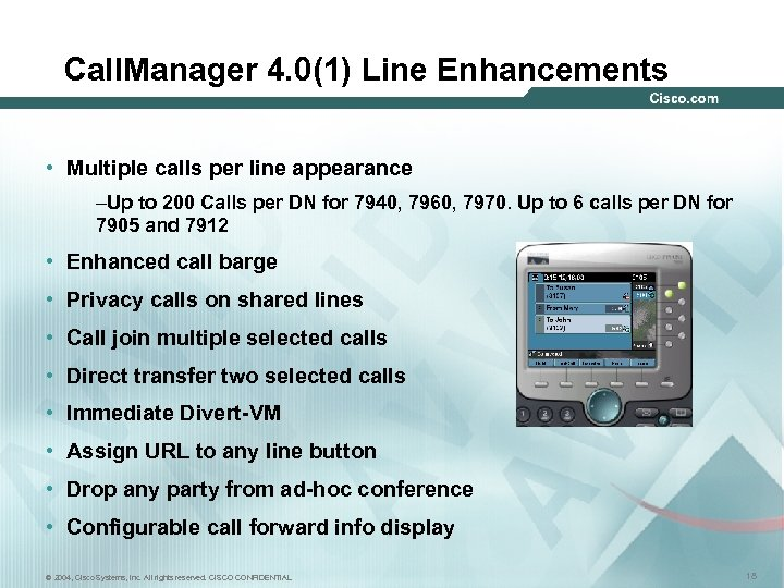 Call. Manager 4. 0(1) Line Enhancements • Multiple calls per line appearance –Up to