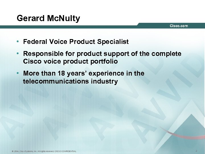 Gerard Mc. Nulty • Federal Voice Product Specialist • Responsible for product support of