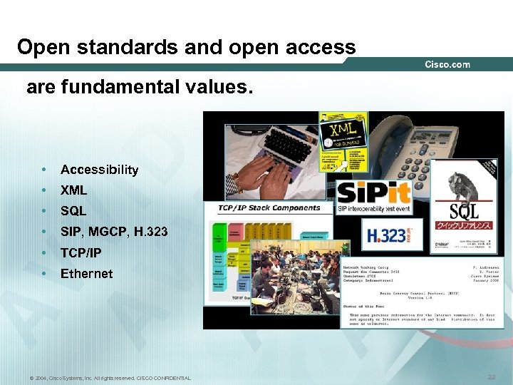 Open standards and open access are fundamental values. • Accessibility • XML • SQL