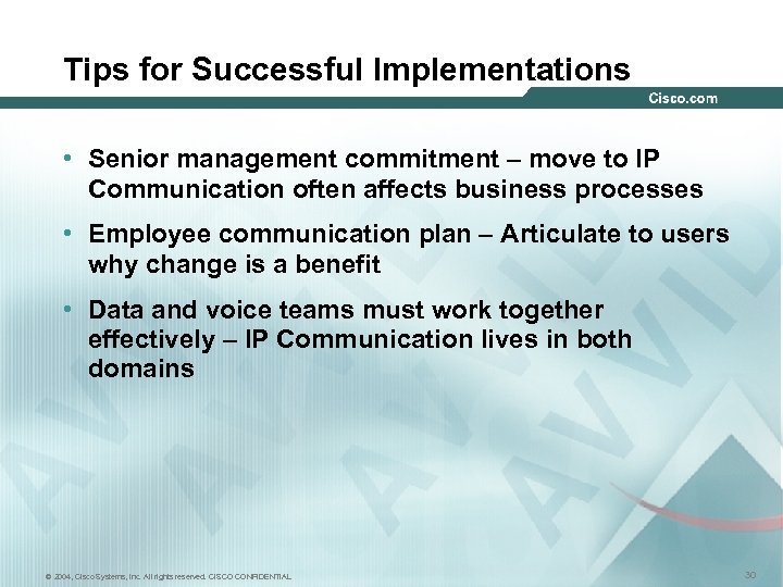 Tips for Successful Implementations • Senior management commitment – move to IP Communication often