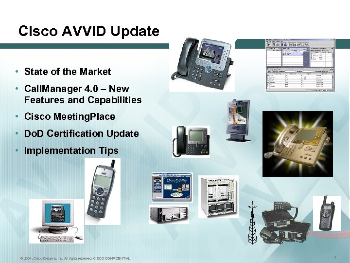 Cisco AVVID Update • State of the Market • Call. Manager 4. 0 –