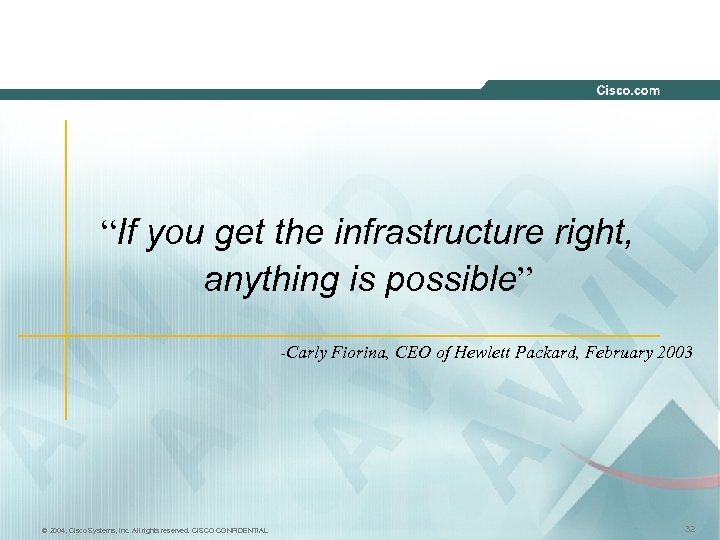 """If you get the infrastructure right, anything is possible"" -Carly Fiorina, CEO of Hewlett"