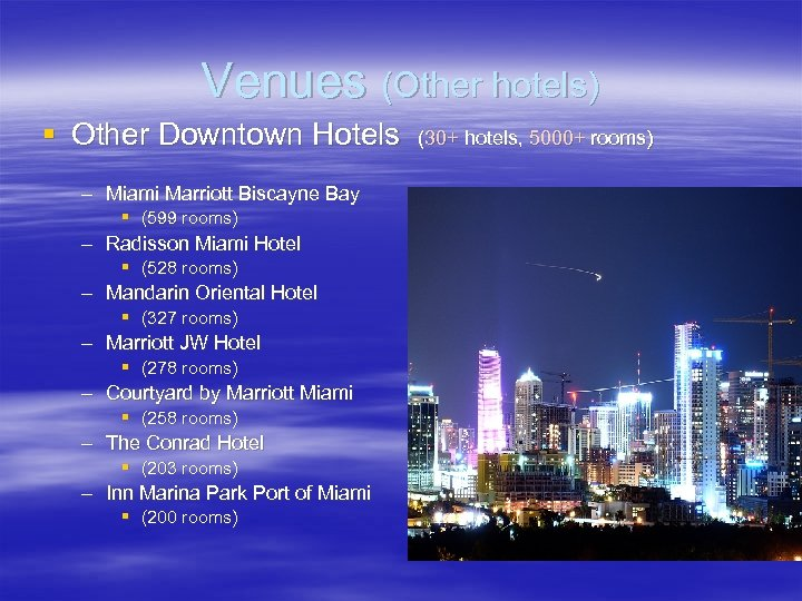 Venues (Other hotels) § Other Downtown Hotels – Miami Marriott Biscayne Bay § (599