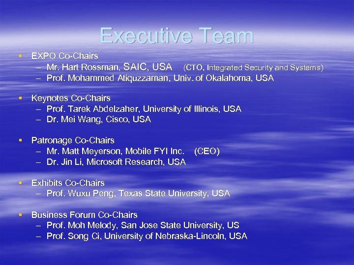 Executive Team § EXPO Co-Chairs – Mr. Hart Rossman, SAIC, USA (CTO, Integrated Security