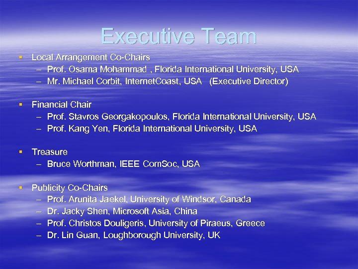 Executive Team § Local Arrangement Co-Chairs – Prof. Osama Mohammad , Florida International University,