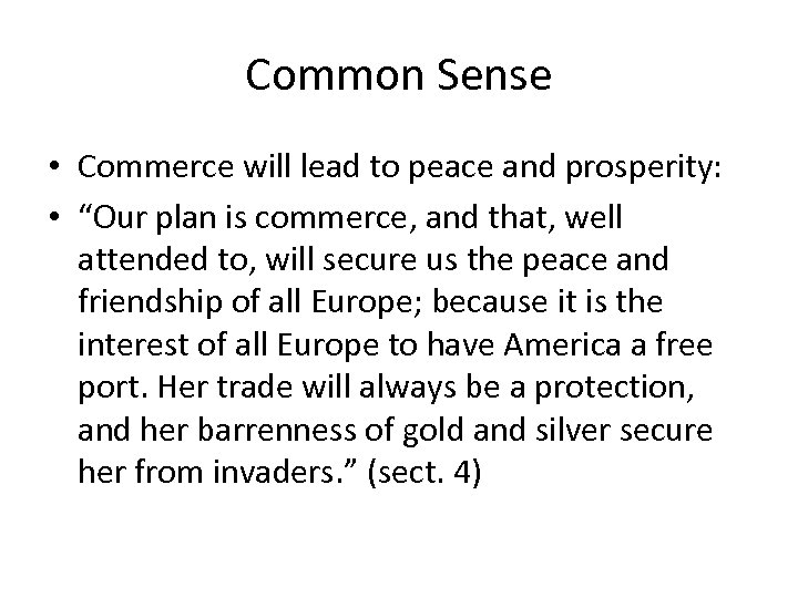 "Common Sense • Commerce will lead to peace and prosperity: • ""Our plan is"