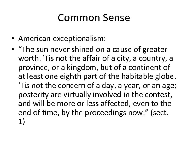 "Common Sense • American exceptionalism: • ""The sun never shined on a cause of"