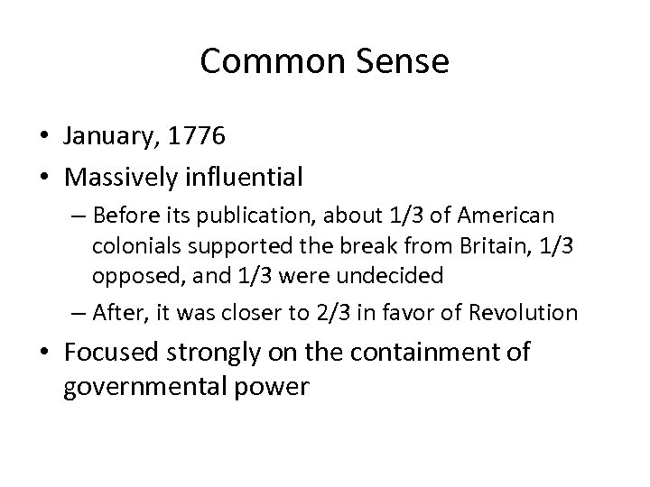 Common Sense • January, 1776 • Massively influential – Before its publication, about 1/3