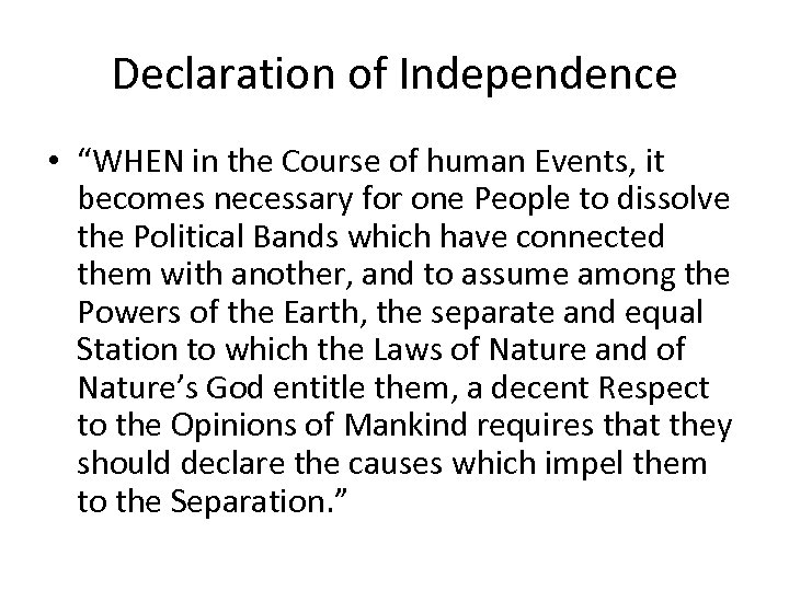 "Declaration of Independence • ""WHEN in the Course of human Events, it becomes necessary"