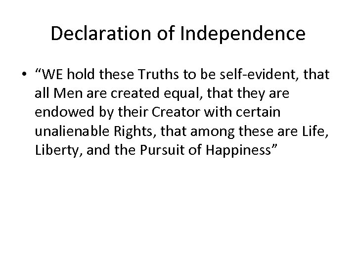 "Declaration of Independence • ""WE hold these Truths to be self-evident, that all Men"