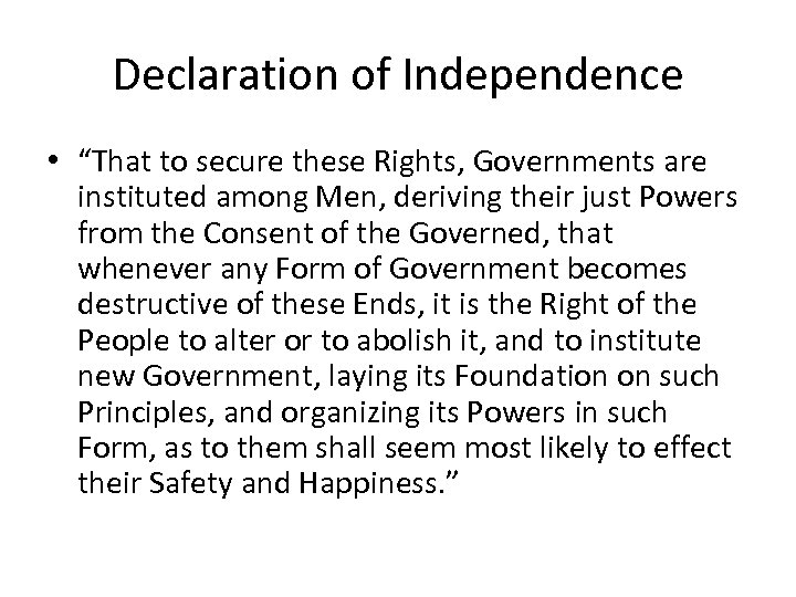 "Declaration of Independence • ""That to secure these Rights, Governments are instituted among Men,"
