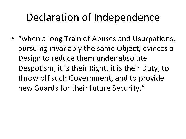 "Declaration of Independence • ""when a long Train of Abuses and Usurpations, pursuing invariably"