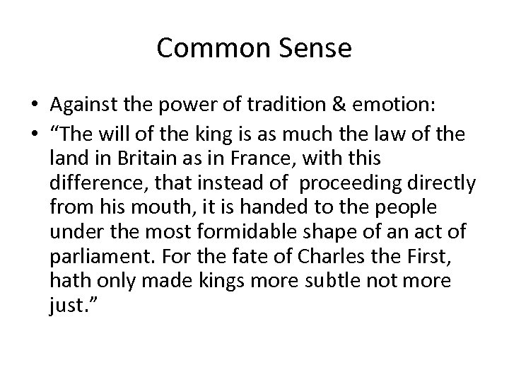 """Common Sense • Against the power of tradition & emotion: • """"The will of"""