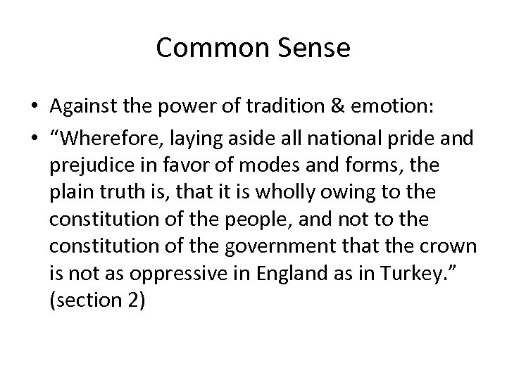 "Common Sense • Against the power of tradition & emotion: • ""Wherefore, laying aside"