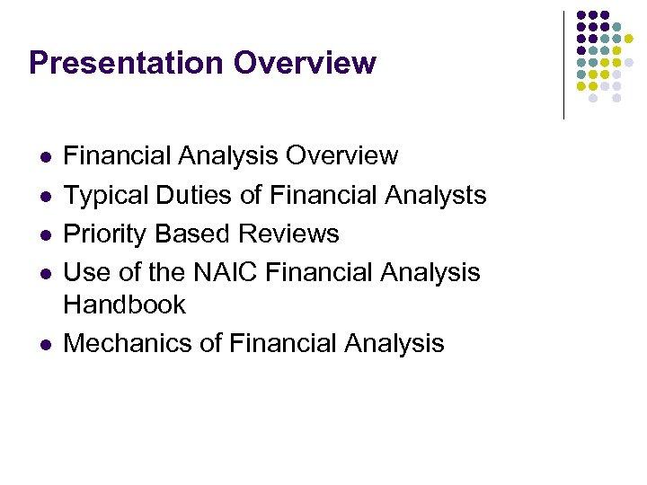 Presentation Overview l l l Financial Analysis Overview Typical Duties of Financial Analysts Priority