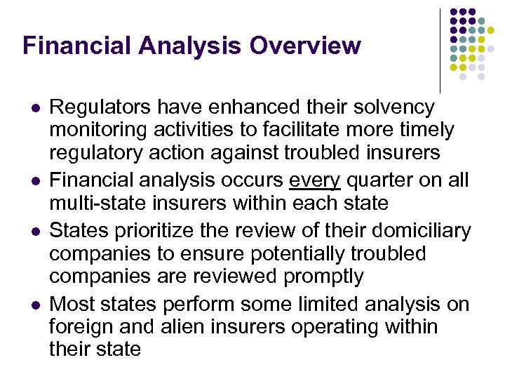 Financial Analysis Overview l l Regulators have enhanced their solvency monitoring activities to facilitate