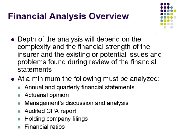Financial Analysis Overview l l Depth of the analysis will depend on the complexity